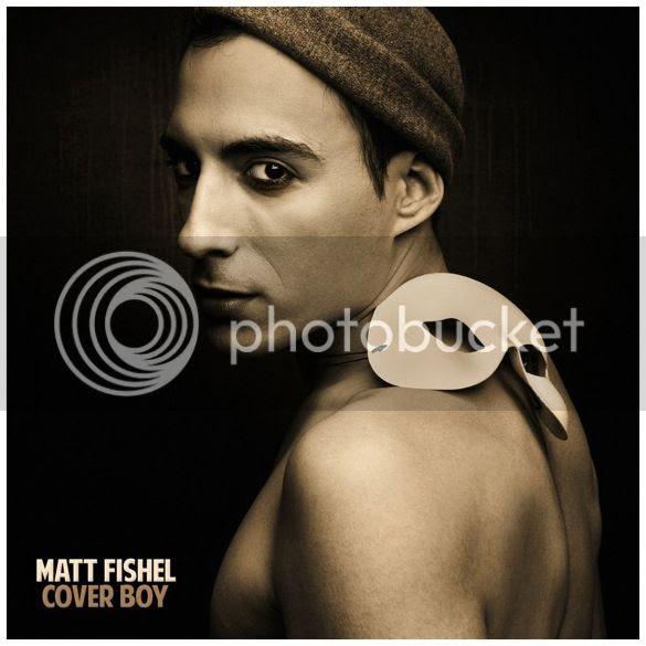 Matt Fishel - Cover Boy photo MattFishelCoverBoyCOVER_zps04b1a358.jpg