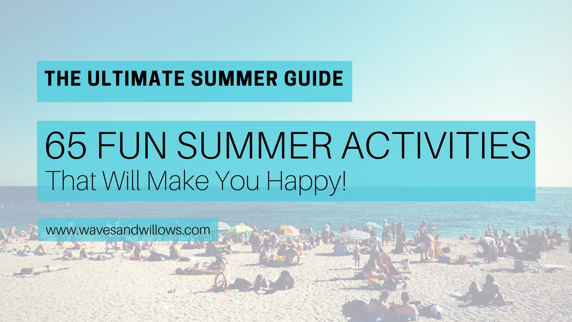 65 Fun Summer Activities That Will Make You Happy 2017