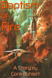 Baptism of Fire by Cora Buhlert