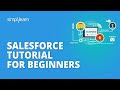 Salesforce Tutorial For Beginners | Introduction To Salesforce | Salesforce Training | Simplilearn