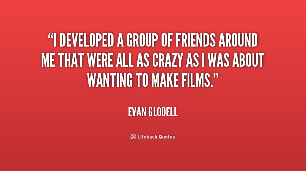 Quotes About Best Group Of Friends 15 Quotes