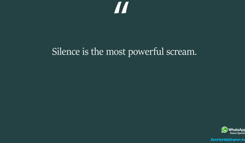 Silence Is The Most Powerful Scream Hd Wallpapers Download