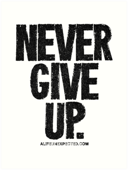 Png Never Give Up Transparent Never Give Uppng Images Pluspng