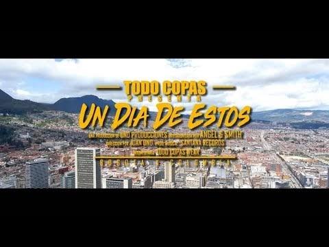 TODO COPAS - UN DÍA DE ESTOS  (Vídeo Oficial) 2019 [Colombia]