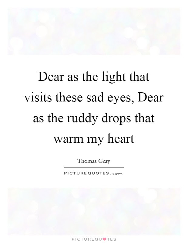 Dear As The Light That Visits These Sad Eyes Dear As The Ruddy