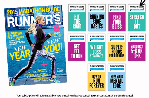 Runner's World Hit The Road Running Shoe Basics Find Your Bliss Stretch It Out Get Fit To Run Weight Loss Strategies Superfoods For Runners Your Best 5-K Or 10-K How To Run Forever Keep Your Mental Edge Your subscription will automatically renew annually unless you cancel. You can contact us at any time to cancel.