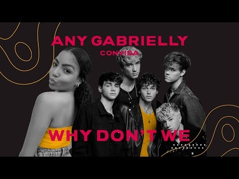 Why Don't We entrevista com Any Gabrelly