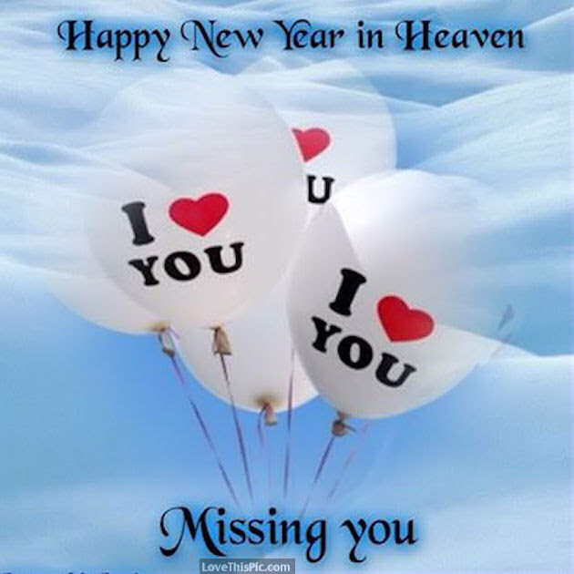 Happy New Year In Heaven Missing You Pictures Photos And Images
