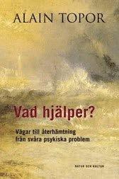 Bokomslag Vad hjälper? : vägar till återhämtning från svåra psykiska problem (kartonnage)