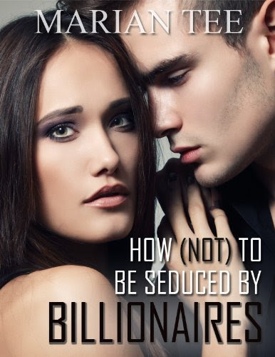 How Not To Be Seduced By Billionaires by Marian Tee