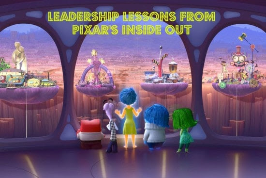 17 Leadership Lessons And Quotes From Pixars Inside Out Joseph