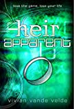 Heir Apparent, by Vivian Vande Velde