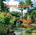 Tropical Gardens of Hawaii Press Release | David Leaser Fine Art