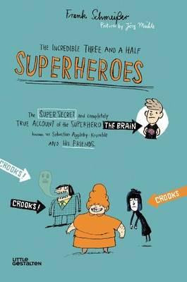 The Incredible Three and a Half Superheroes