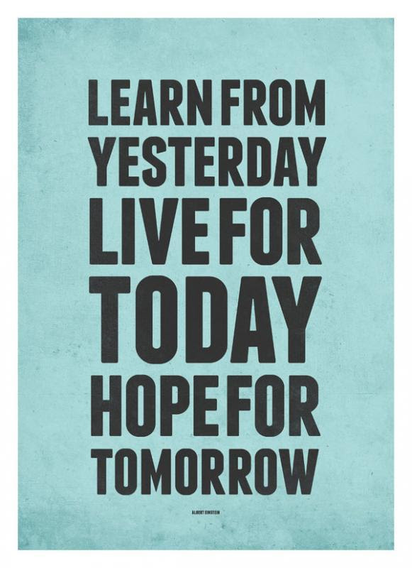 Learn From Yesterday Live For Today Hope For Tomorrow Picture Quotes