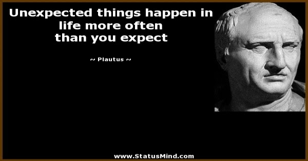 Unexpected Things Happen In Life More Often Than Statusmindcom