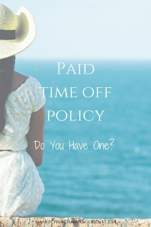 Paid Time Off Policy - Does Your Church Have One?