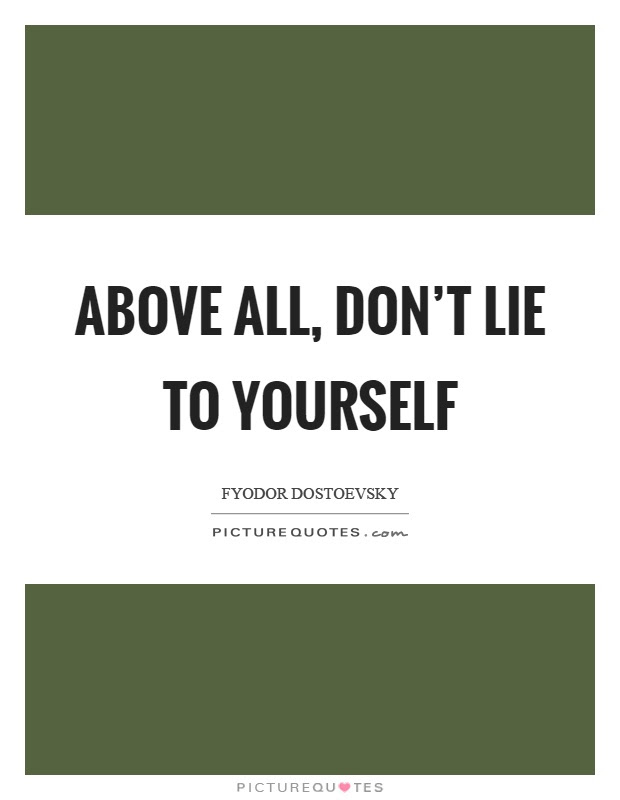 Above All Dont Lie To Yourself Picture Quotes
