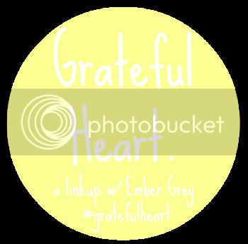 Grateful Heart Linkup w/ Ember Grey