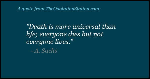 Quotes By A Sachs The Quotation Station
