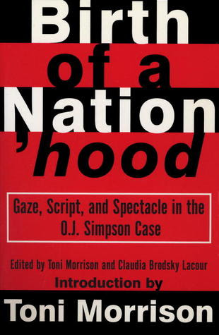 Birth Of A Nationhood Gaze Script And Spectacle In The O J Simpson Case