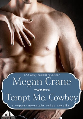 Tempt Me, Cowboy (Copper Mountain Rodeo) by Megan Crane