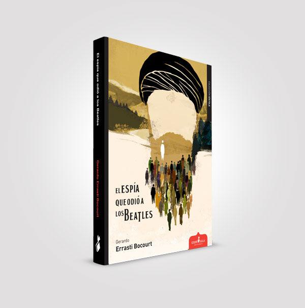 libros 2016, libros, esdrújula ediciones, El Espía que odió a los Beatles, Gerardo Errasti Bocourt, blog de lectura, Solo Yo, Blog Solo Yo, blogger Alicante,