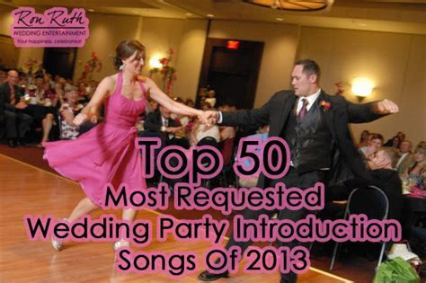 Top 50 Requested Wedding Party Introduction Songs Of 2013