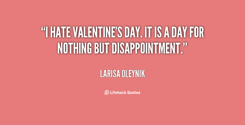 Quotes About Valentines Day Haters 18 Quotes