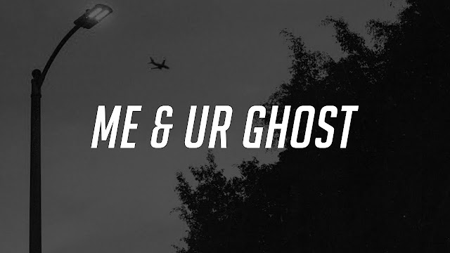 Blackbear - me & ur ghost Lyrics