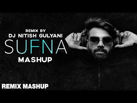 The Sufna Mashup | Ammy Virk | Tania | B Praak | Jaani | DJ Nitish Gulyani