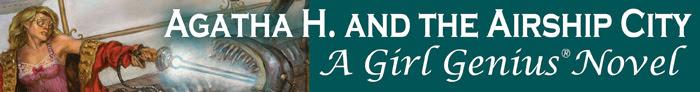 Agatha H. and the Airship City, A Girl Genius Novel
