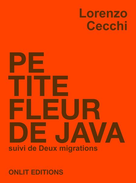 Petite fleur de Java suivi de Deux migrations