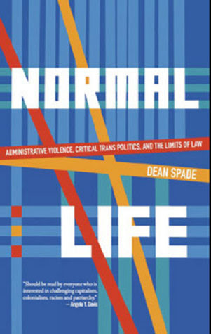 Normal Life Administrative Violence Critical Trans Politics And The Limits Of Law
