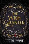 Title: The Wish Granter (Ravenspire Series #2), Author: C. J. Redwine