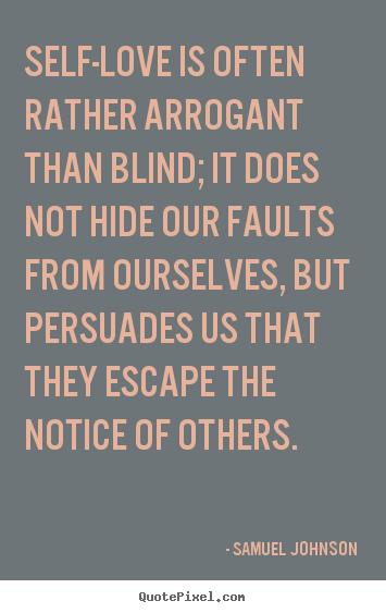 Samuel Johnson Picture Quotes Self Love Is Often Rather Arrogant