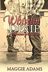 Whistlin' Dixie (Tempered Steel Book 1)