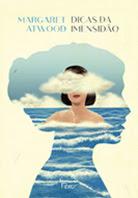 Dicas da imensidão | Margaret Atwood