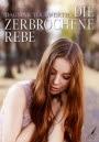 Leseprobe: Die zerbrochene Rebe - Dagmar Tollwerth