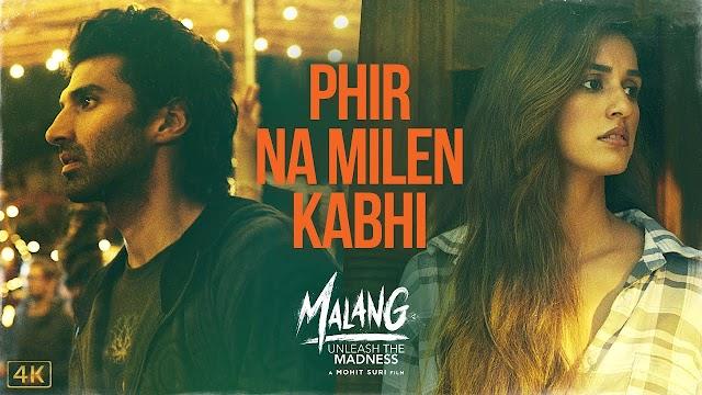 LYRICS) Phir Na Milen Kabhi | MALANG MOVIES SONG LYRICS - Ankit Tiwari Lyrics