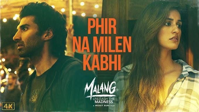 Phir Na Milen Kabhi Song Lyrics | MALANG | Aditya R K, Disha P, Anil K, Kunal K | Ankit Tiwari | 7th Feb 2020