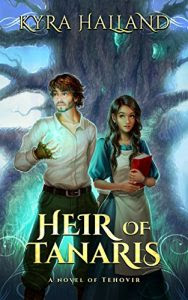 Heir of Tanaris by Kyra Halland