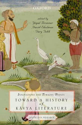Yigal Bronner, David Shulman, Gary Tubb (eds)Innovations and Turning Points: Toward a History of Kavya LiteratureOxford University Press.