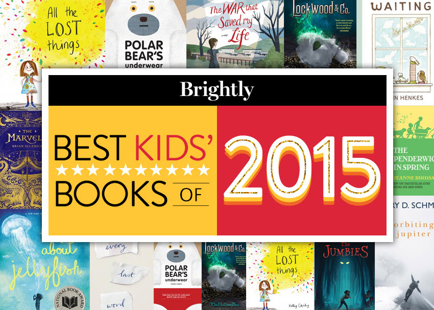 The Best Children's Books of 2015 | Brightly