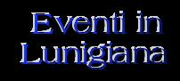 Eventi in  Lunigiana