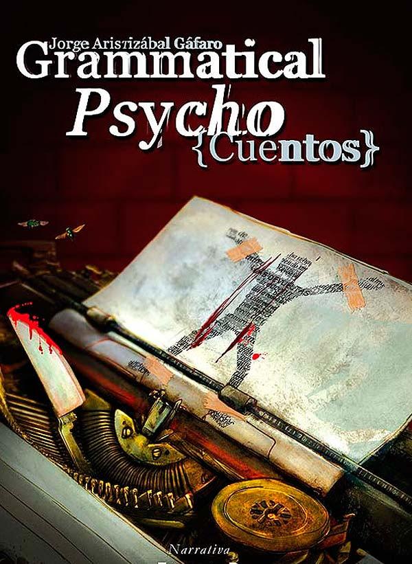 Ilustración y diseño. Libro Grammatical psycho por Hache Holguín