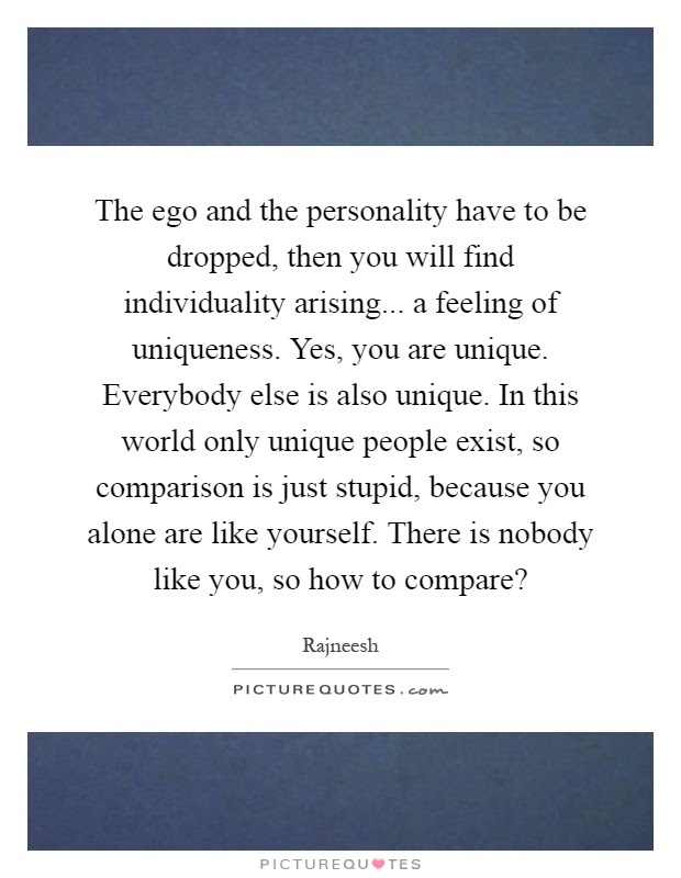 The Ego And The Personality Have To Be Dropped Then You Will