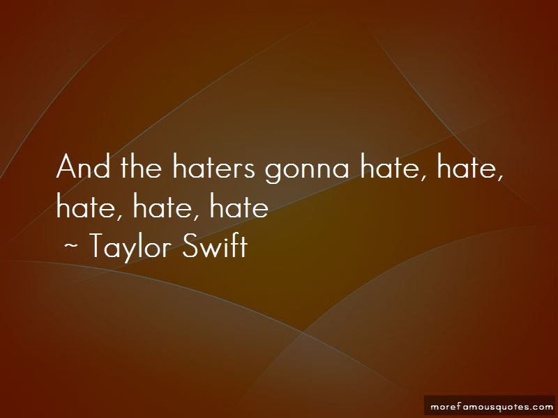 Quotes About Haters Gonna Hate Top 4 Haters Gonna Hate Quotes From
