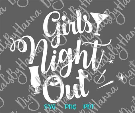 Girls Night Out SVG Shirt Girls Trip Night Out