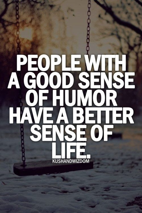 Good Sense Of Humor Quotes Quotesgram Quotes Of The Day